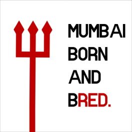 Mumbai Born And Bred