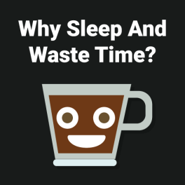 Why-Sleep-And-Waste-Time