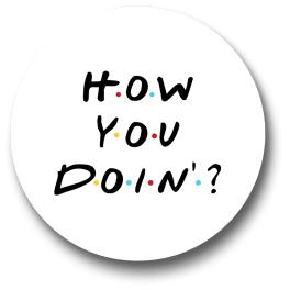 friends-how-you-doing-badge
