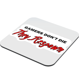 gamers-dont-die-they-respawn-coaster-side