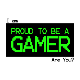 i-am-proud-to-be-a-gamer