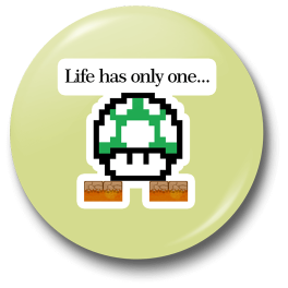 life-has-only-one-oneup-badge