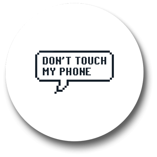 dont-touch-my-phone-badge