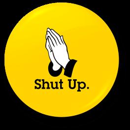 please-shut-up-badge