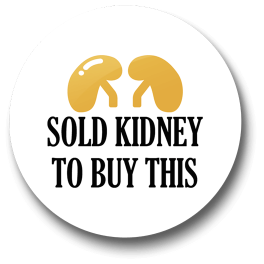 sold-kidney-to-buy-this-badge