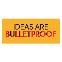 ideas-are-bullet-proof