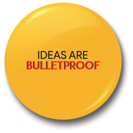 ideas-are-bullet-proof-badge