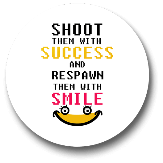 shoot-them-with-success-respawn-them-with-smile-badge