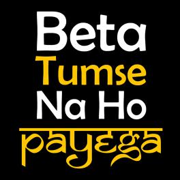 beta-tumse-na-ho-payega