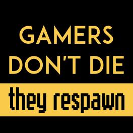 gamers-dont-die