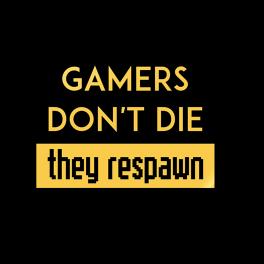 gamers-dont-die-badge