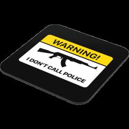 i-dont-call-police-coaster