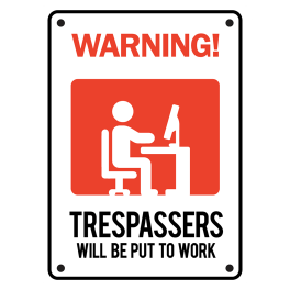trespassers-will-be-put-to-work-b